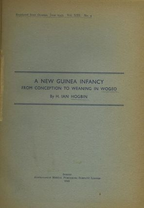 A New Guinea Infancy: From Conception to Weaning in Wogeo. H. Ian Hogbin