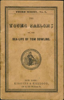 The Young Sailor; or the Sea-Life of Tom Bowline, Third Series - No. 8. Chapbook. Children's,...