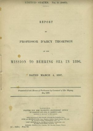 Report by Professor D'Arcy Thompson on his Mission to Behring Sea in 1896, dated March 4, 1897,...