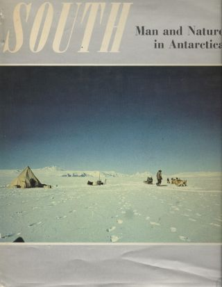South: Man and Nature in Antarctica : A New Zealand View. Graham Billing