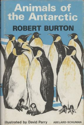 Animals of the Antarctic. Robert Burton
