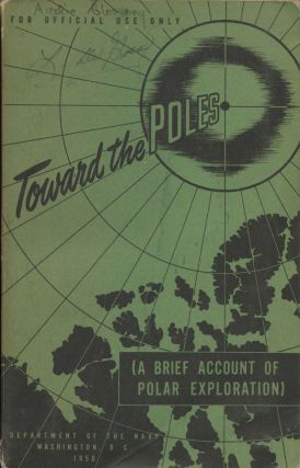Toward the Poles (A Brief Account of Polar Exploration). Department of the Navy