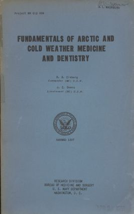 Fundamentals of Arctic and Cold Weather Medicine and Dentistry (Project NM 013 009). Harry B....
