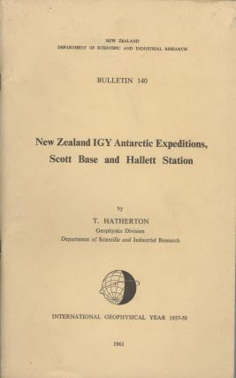 New Zealand IGY Antarctic Expeditions, Scott Base and Hallett Station [New Zealand Department of...