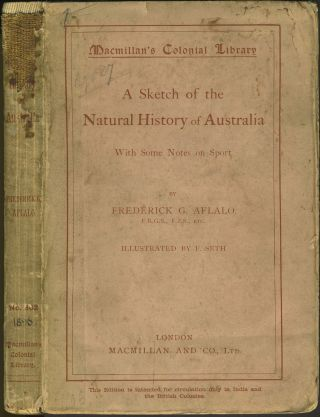 Sketch of the Natural History of Australia, with Some Notes on Sport. Frederick G. Aflalo.