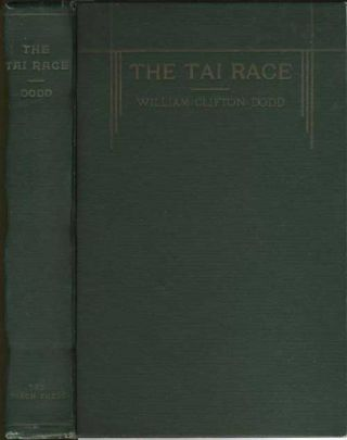 THE TAI RACE. Elder Brother of the Chinese. Results of Experience, Exploration and Research....