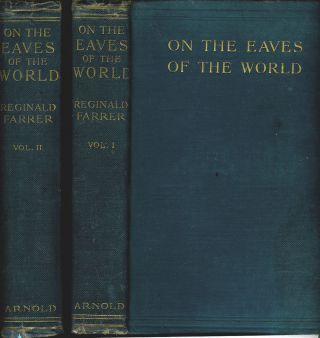 On the Eaves of the World in Two Volumes. Reginald Farrer