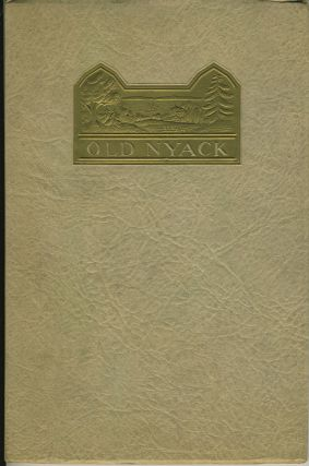 Old Nyack. An Illustrated Historical Sketch of Nyack-on-the-Hudson. Nyack National Bank