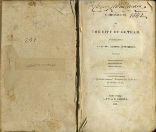 Chronicles of the City of Gotham, From the Papers of a Retired Common Councilman. Containing The...
