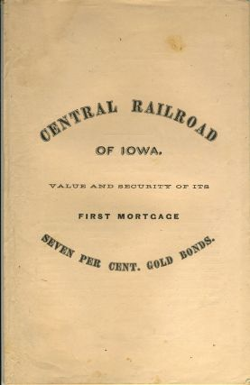 The Central Railroad of Iowa, Two Hundred and Forty Miles in Length, Forming, with its...