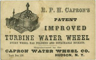 E. P. H. Capron's Patent Improved Turbine Water Wheel. Patent water wheel trade card