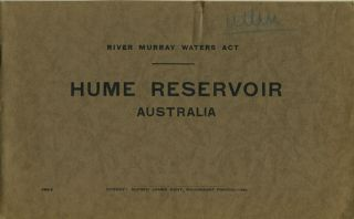 Hume Reservoir Australia; River Murray Waters Act. Brochure