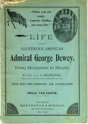 Life of the Illustrious American Admiral George Dewey, From Montpelier to Manila. Pamphlet. Col....