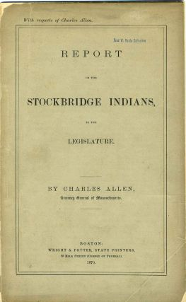 Report on the Stockbridge Indians, to the Legislature. Charles Allen