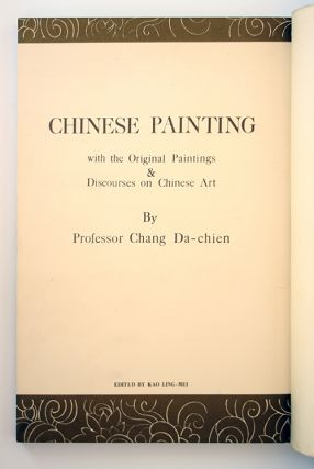 Chinese Painting with the Original Paintings & Discourses on Chinese Art.