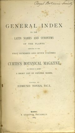 General Index to the Latin Names and Synonyms of the Plants ... of Curtis's Botanical Magazine ...