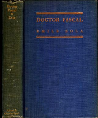 Doctor Pascal or Life and Heredity. Emile Zola