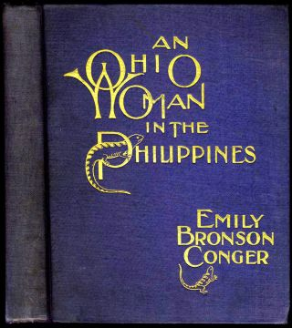 An Ohio Woman in the Philippines. Giving Personal Experiences and Descriptions Including...