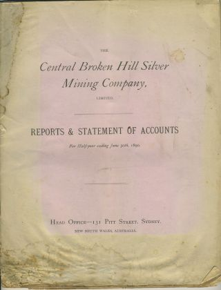 The Central Broken Hill Silver Mining Company Ltd. Reports & Statements of Accounts. Mining, New...
