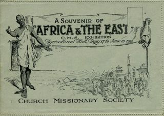 "A Souvenir of ""Africa & the East"". C. M. S. Exhibition, Agricultural Hall, May 17 to June 15, 1922."