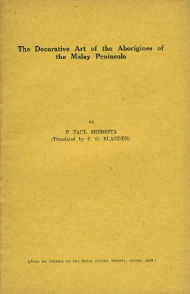 The Decorative Art of the Aborigines of the Malay Peninsula (Offprint from the Journal of the...