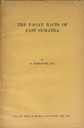 The Pagan Races of East Sumatra (Offprint from the Journal of the Royal Asiatic Society). M. M....