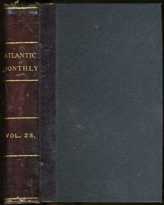 The Atlantic Monthly Volume XXIII January-June, 1869