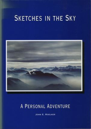 Flight over Aotearoa, Land of the Long White Cloud (New Zealand) [with] Sketches in the Sky. A Personal Adventure.