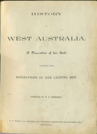 History of West Australia. A Narrative of her Past together with Biographies of her Leading Men.