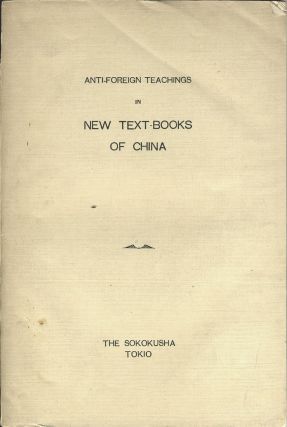 Anti-Foreign Teachings in New Text Books of China. Sokokusha