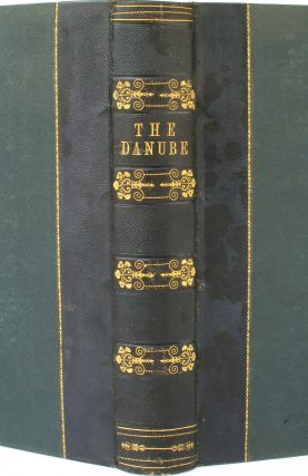 The Danube, Its History, Scenery, and Topography. W. Henry Bartlett, ed William Beattie.