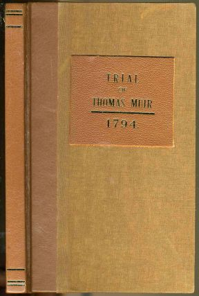 An Account of the Trial of Thomas Muir, Esq, Younger, of Huntershill, Before the High Court of...