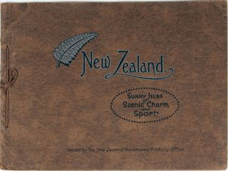 New Zealand. Sunny Isles of Scenic Charm and Sport. A compilation of travel brochures. New Zealand