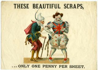 Advertisement for scraps, Clown and Pantaloon, 'These Beautiful Scraps, Only One Penny Per Sheet'. Advertising; Paper Scraps, M H. N., Company.