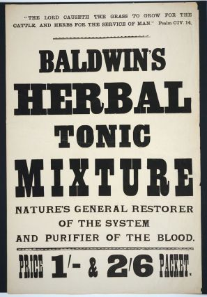 Baldwin's Herbal Tonic Mixture. Nature's general restorer of the system and purifier of the...