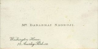 "Signed Calling Card of Dadabhai Naoroji, ""the Grand Old Man of India"", President of the Indian National Congress & First Indian Elected to House of Commons."