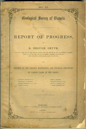 Geological Survey of Victoria, Report of Progress. Part II. R. Brough Smyth