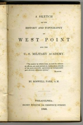 A Sketch of the History and Topography of West Point and the U.S. Military Academy.