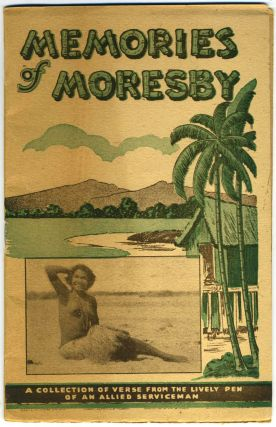Memories of Moresby. A collection of verse from the lively pen of an Allied serviceman. Pamphlet. Australia; WWII, A. J. McIntyre.
