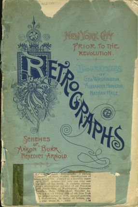 Retrographs: Comprising a History of New York prior to the Revolution; Biographies of George...