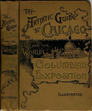 Artistic Guide to Chicago and the World's Columbian Exposition. Charles Eugene Banks