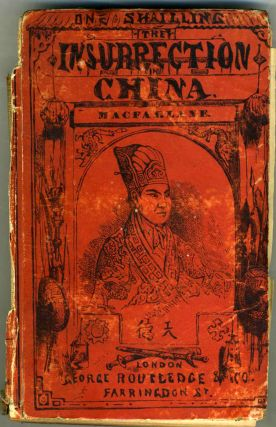 The Chinese Revolution, with Details of the Habits, Manners, and Customs of China and the Chinese. China, Charles MacFarlane.