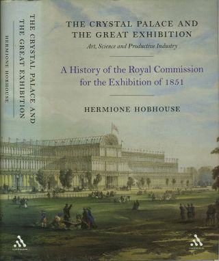 The Crystal Palace And the Great Exhibition: Science, Art And Productive Industry. A History of...