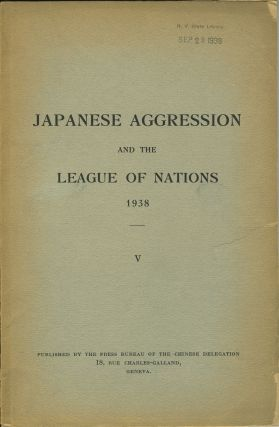 Japanese Aggression and the League of Nations 1938, V. China, Press Bureau of the Chinese Delegation