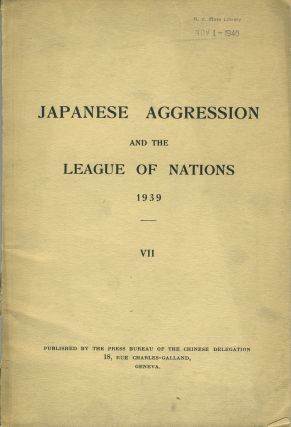 Japanese Aggression and the League of Nations 1939, VII. China, Press Bureau of the Chinese...