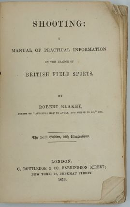 Shooting: A Manual of Practical Information on This Branch of British Field Sports.