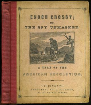 Enoch Crosby; or, the Spy Unmasked. A Tale of the American Revolution [with] Book of Heroes. By Robert Ramble. H. L. Barnum, John Frost.