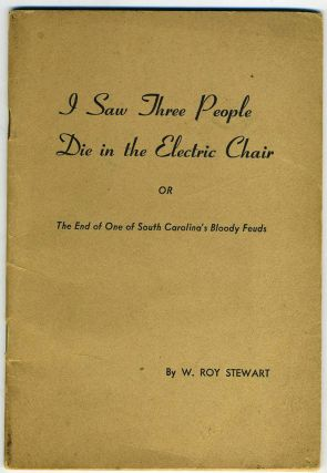 I Saw Three People Die in the Electric Chair, or, The End of One of South Carolina's Bloody...
