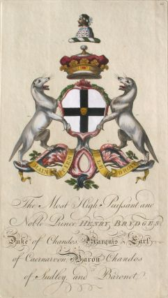 Family Crest of The Most High, Puissant, and Noble Prince, Henry Brydges, Duke of Chandos,...