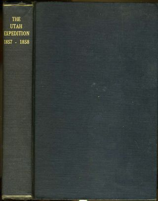 The Utah Expedition 1857 - 1858. Letters of Capt. Jesse A. Gove. Jesse A. Gove, ed Otis Hammond